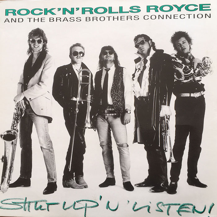 Shut up 'n' listen - Rock'n'Rolls Royce & The Brass Brothers Connection